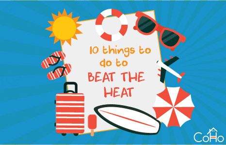 10 Things to do to Beat the Heat!