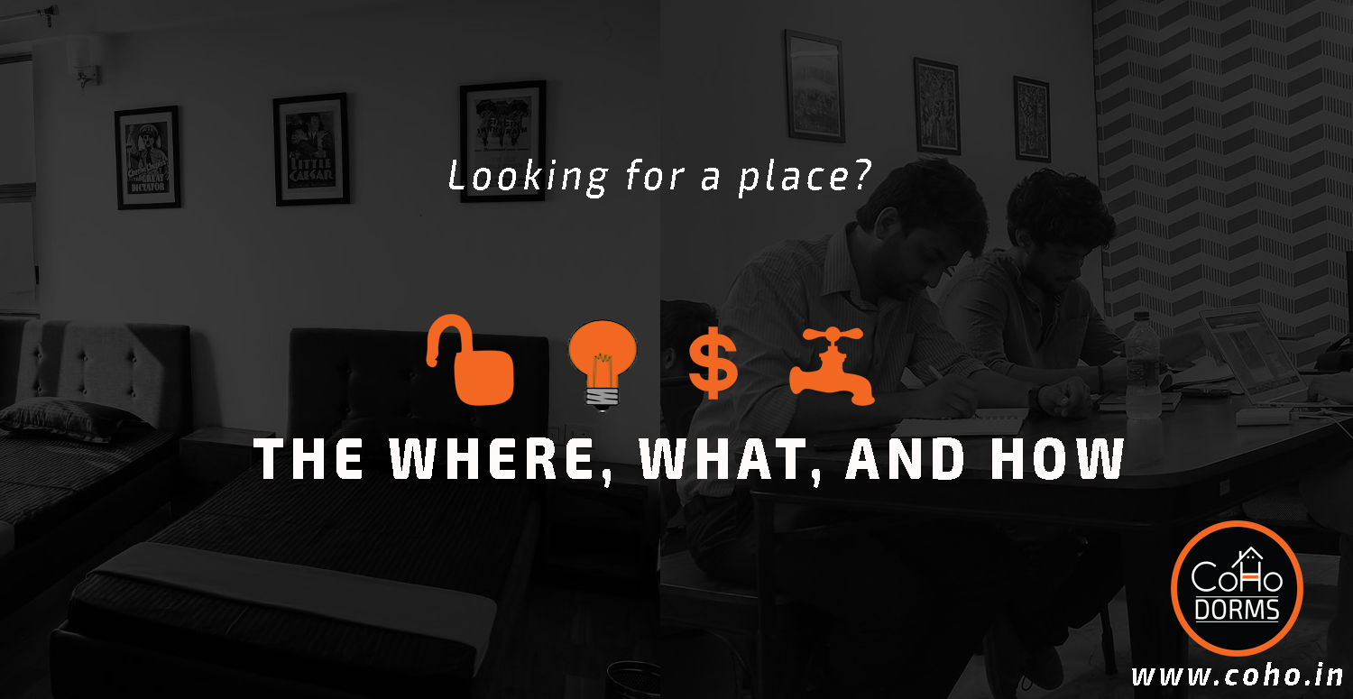 Looking for a place- The Where, What and How