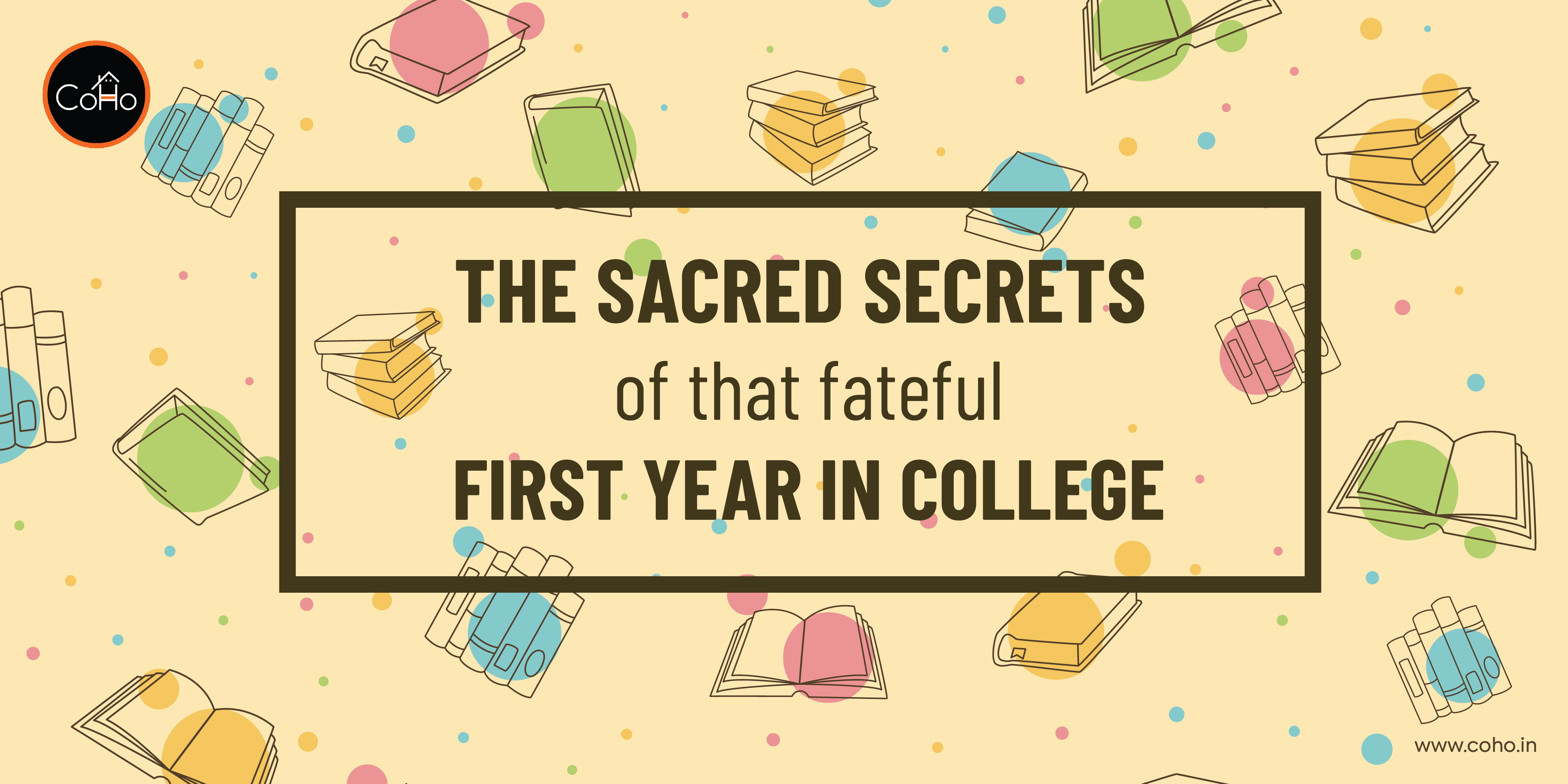 The sacred secrets of that fateful first year in college