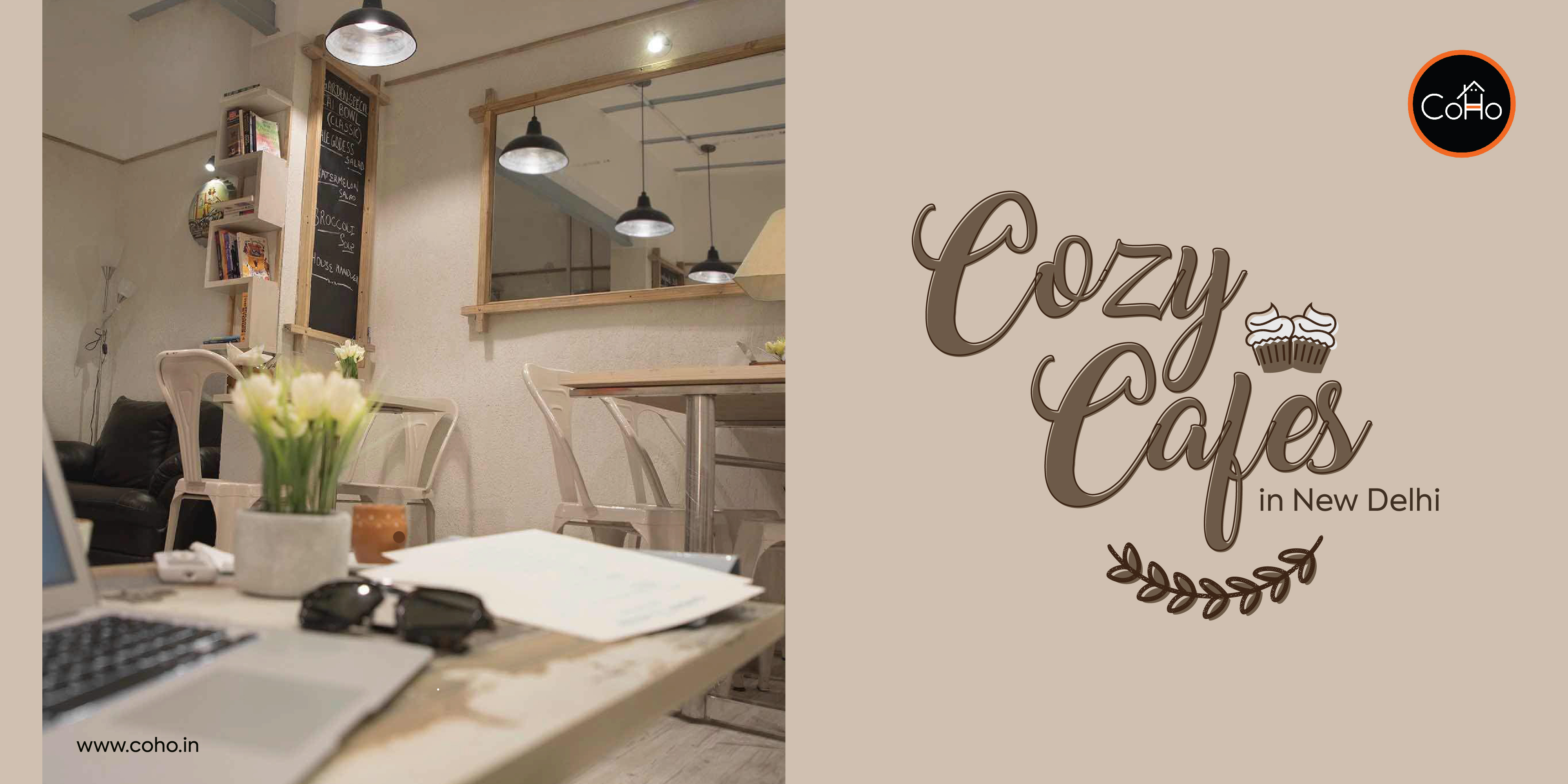 Cozy Cafes in to Lookout for in New Delhi!